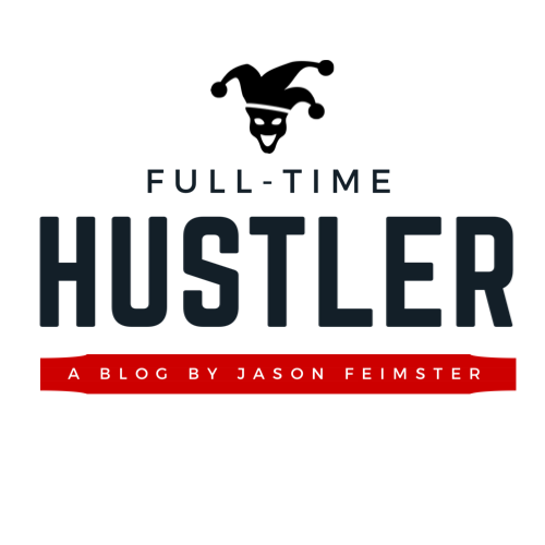 A Full-Time Hustler's Blog